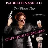 """Isabelle Nasello """" C'est quoi ce délire?"""""""