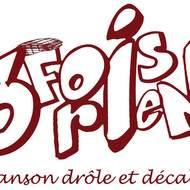 """""""3 Fois rieN"""" pour vos manisfestations"""